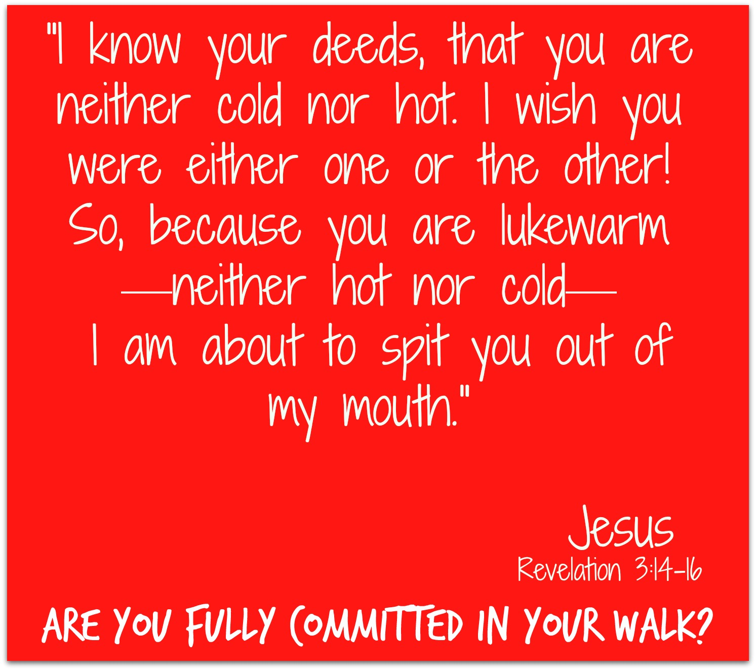 being fully committed Are you committed bible study on commitment commitment is a popular word in religious circles but don't forget that commitment is a two-edged sword when you commit yourself to god, you commit yourself to obey him -- with commitment comes responsibility.